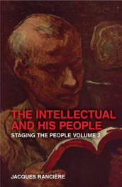 The Intellectual and His People: Volume 2 av Jacques Ranciere (Heftet)