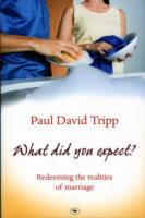 What Did You Expect? av Paul David Tripp (Heftet)