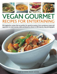 Vegan Gourmet: Recipes for Entertaining av Tony Bishop-Weston og Yvonne Bishop-Weston (Heftet)