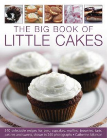 The Big Book of Little Cakes av Catherine Atkins (Heftet)