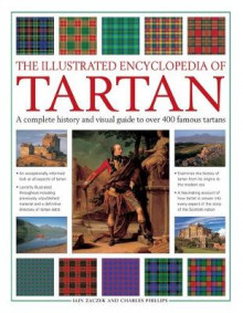 Illustrated Encyclopedia of Tartan av Iain Zaczek og Charles Phillips (Innbundet)