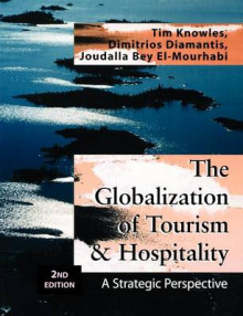 The Globalization of Tourism & Hospitality av Tim Knowles (Heftet)