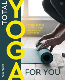 Total Yoga for You av Tara Fraser (Heftet)