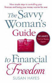 The Savvy Woman's Guide to Financial Freedom av Susan Hayes (Heftet)