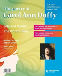 AS/A-level English Literature: the Poetry of Carol Ann Duffy Teacher Resource Pack av Marian Cox og Robert Swan (Spiral)