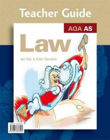 AQA AS Law: Teacher Guide av Peter Darwent og Ian Yule (Spiral)