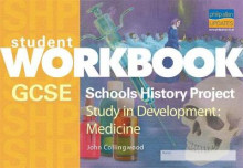 GCSE SHP Study in Development: Medicine Student Workbook av John Collingwood (Heftet)