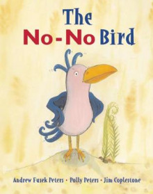 The No-No Bird av Andrew Fusek Peters og Polly Peters (Innbundet)