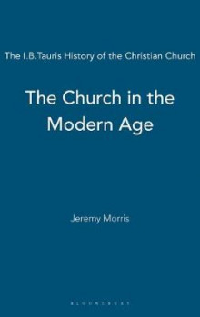 Church in the Modern Age av Jeremy Morris (Innbundet)
