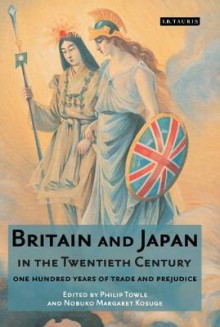 Britain and Japan in the Twentieth Century av Philip Towle og Nobuko Margaret Kosuge (Innbundet)