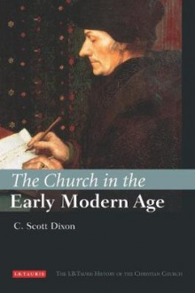 The Church in the Early Modern Age av C. Scott Dixon (Innbundet)