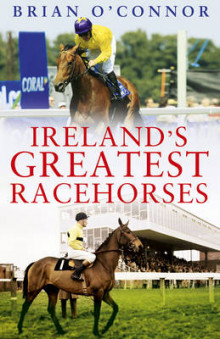 Ireland's Greatest Racehorses av Brian O'Connor (Innbundet)