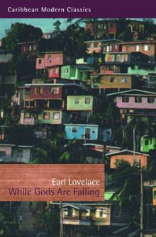 While Gods are Falling av Earl Lovelace (Heftet)