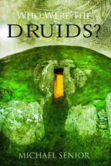 'Who Were the Druids?' av Michael Senior (Heftet)