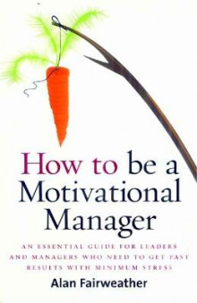 How to be a Motivational Manager av Alan Fairweather (Heftet)