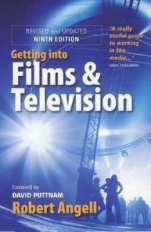 Getting into Films and Television av Robert Angell (Heftet)