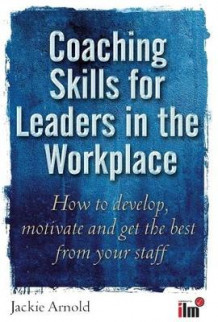 Coaching Skills for Leaders in the Workplace av Jackie Arnold (Heftet)