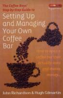 Omslag - The Coffee Boys' Step-by-step Guide to Setting Up and Managing Your Own Coffee Bar