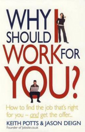 Why Should I Work For You? av Jason Deign og Keith Potts (Heftet)