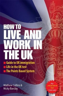 How to Live and Work in the UK av Mathew Collins og Nicky Barclay (Heftet)