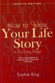 Write Your Life Story In Ten Easy Steps av Sophie King (Heftet)