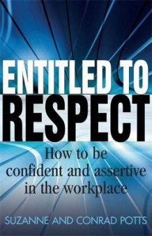 Entitled to Respect av Suzanne Potts og Conrad Potts (Heftet)
