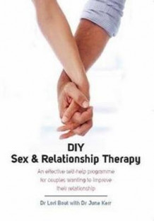 DIY Sex and Relationship Therapy av Dr. Lori Boul (Heftet)