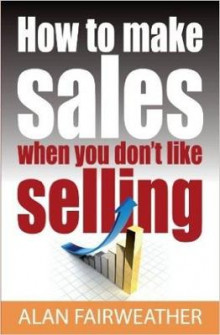 How to Make Sales When You Don't Like Selling av Alan Fairweather (Heftet)