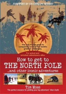 How to Get to the North Pole av Tim Moss (Heftet)