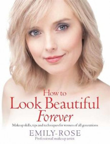 How To Look Beautiful Forever av Emily Rose (Heftet)