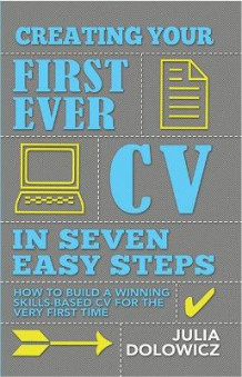Creating Your First Ever CV in Seven Easy Steps av Julia Dolowicz (Heftet)