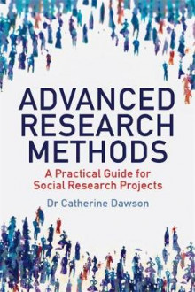 Advanced Research Methods av Dr. Catherine Dawson (Heftet)