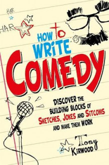 How To Write Comedy av Tony Kirwood (Heftet)