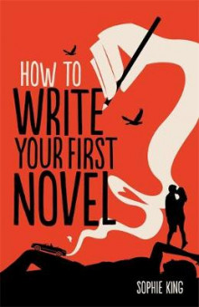 How To Write Your First Novel av Sophie King (Heftet)