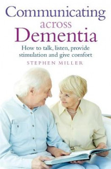 Communicating Across Dementia av Stephen Miller (Heftet)