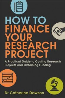 How To Finance Your Research Project av Dr. Catherine Dawson (Heftet)