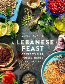 A Lebanese Feast of Vegetables, Pulses, Herbs and Spices av Mona Hamadeh (Heftet)