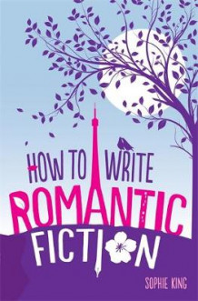 How to Write Romantic Fiction av Janey Fraser og Sophie King (Heftet)
