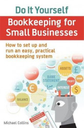 Do It Yourself BookKeeping for Small Businesses av Michael Collins (Heftet)