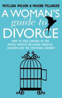 A Woman's Guide to Divorce av Phyllida Wilson og Maxine Pillinger (Heftet)