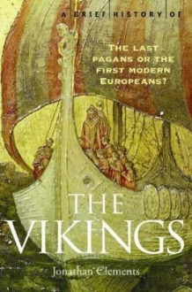 A brief history of the vikings : the last pagans o av Jonathan (for) Clements (Heftet)