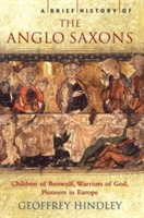 A Brief History of the Anglo-Saxons av Geoffrey Hindley (Heftet)