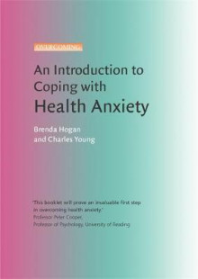 An Introduction to Coping with Health Anxiety av Charles Young og Brenda Hogan (Heftet)