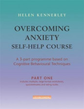 Overcoming Anxiety Self-Help Course Part 1 av Helen Kennerley (Heftet)