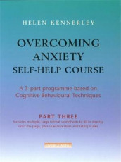 Overcoming Anxiety Self-Help Course Part 3 av Helen Kennerley (Heftet)