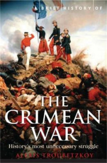 A Brief History of the Crimean War av Alexis S. Troubetzkoy (Heftet)