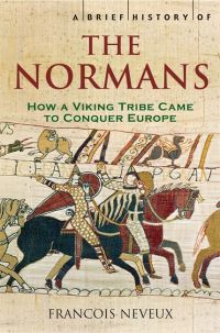A Brief History of the Normans av Francois Neveux (Heftet)