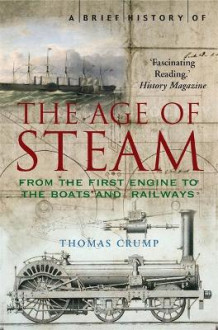 A Brief History of the Age of Steam av Thomas Crump (Heftet)