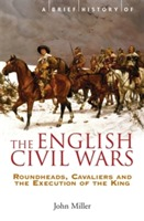 A Brief History of the English Civil Wars av John Miller (Heftet)