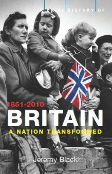 A Brief History of Britain: Nation Transformed: 1851-2010 v. 4 av Professor Jeremy Black (Heftet)